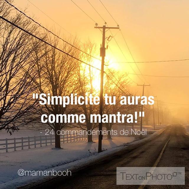 """""""Simplicité tu auras comme mantra!"""" 24 commandements de Noël"""