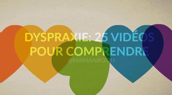 Dyspraxie: 25 vidéos pour mieux comprendre