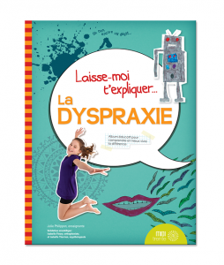 Laisse-moi t'expliquer la dyspraxie