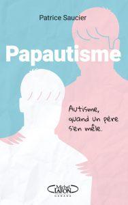 PAPAUTISME, livre écrit par Patrice Saucier