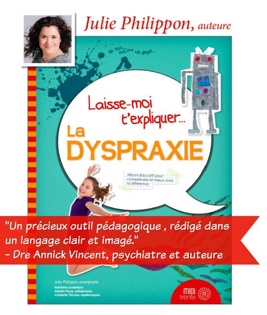 Laisse-moi t'expliquer la dyspraxie Julie Philippon Annick Vincent