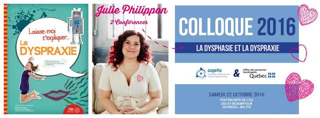 Colloque sur la dysphasie et la dyspraxie, j'y serai deux fois plutôt qu'une! Julie Philippon