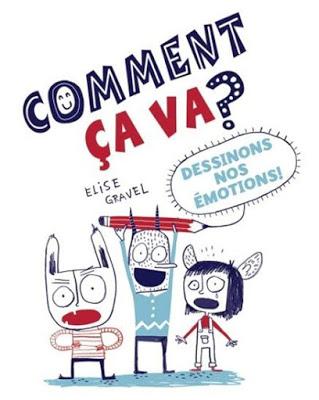 Comment ça va? Dessinons nos émotions !, Élise Gravel, SCHOLASTIC