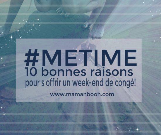 10 bonnes raisons #Metime