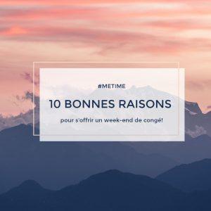 10 raisons pour s'offrir un #METIME