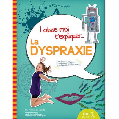 Laisse moi t'expliquer la dyspraxie