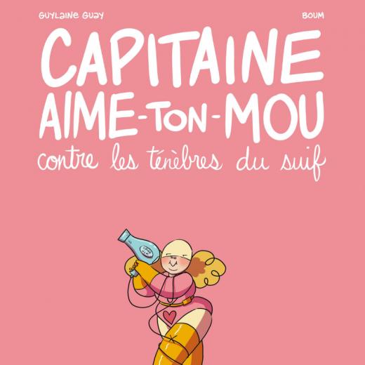 Guylaine Guay livre Capitaine aime ton mou