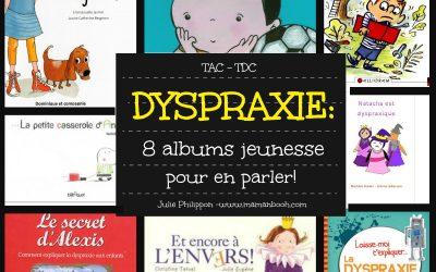 Dyspraxie: 8 albums jeunesse pour en parler!