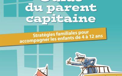 « Guide du parent capitaine » ou comment (re)devenir un parent bienveillant